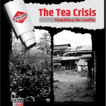 The Tea Crisis -- Unfolding the Reality